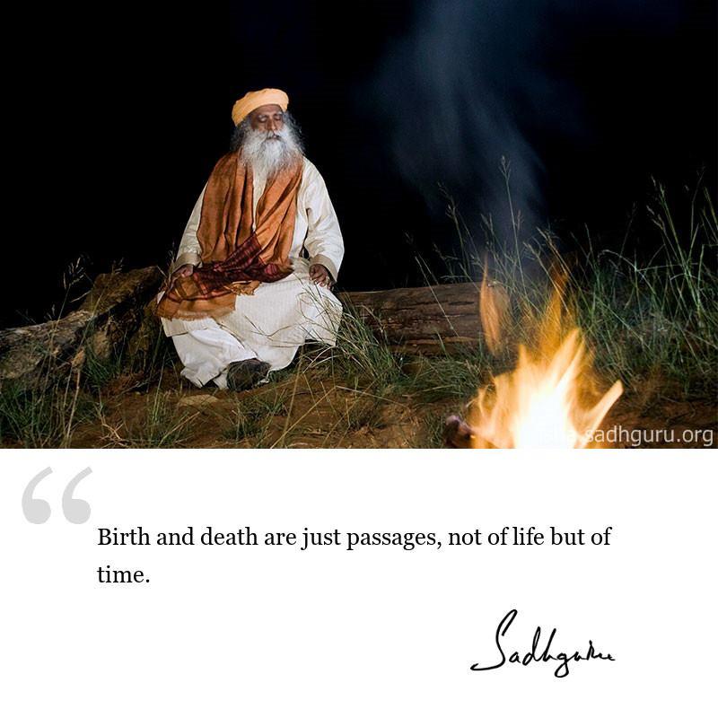 Sadhguru quote on Death, Sadhguru quote on Time, quote on Life, Quote on Death, quote on Time