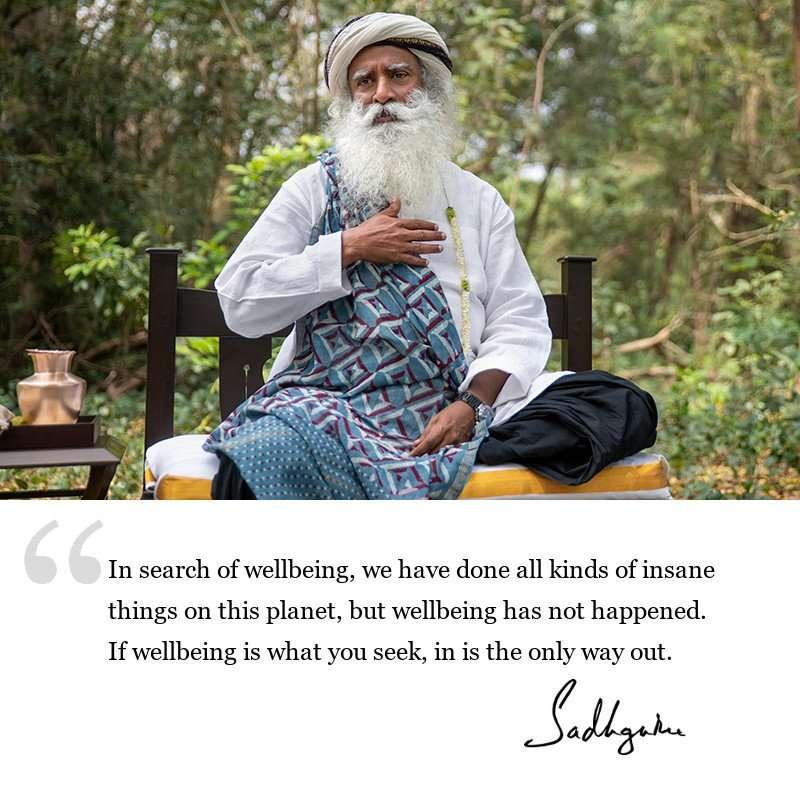 sadhguru quote on well being, sadhguru quote on spirituality, sadhguru quote on self awareness.