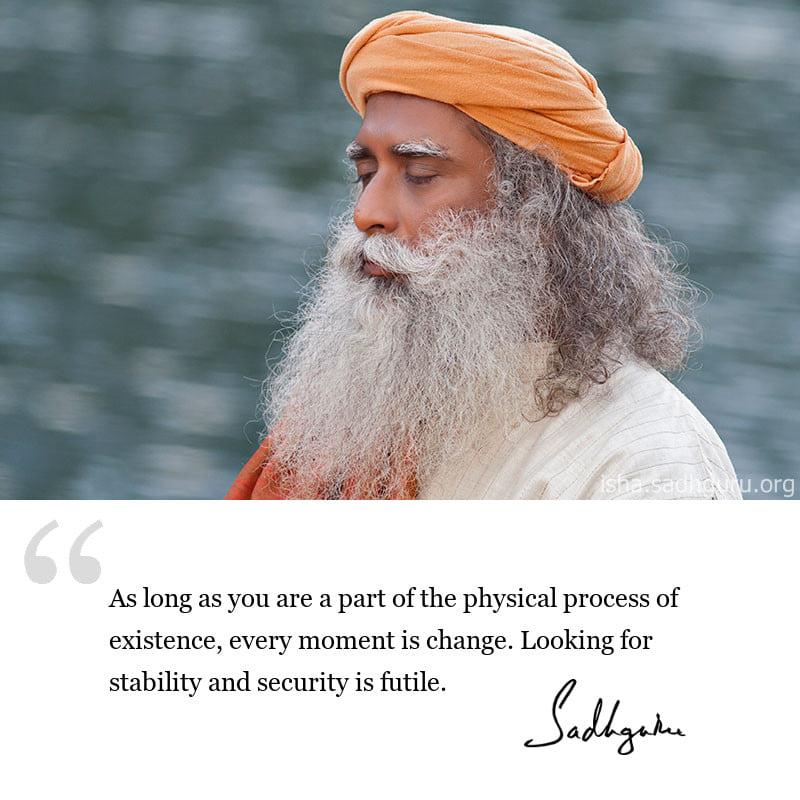 sadhguru quote on life wisdom, sadhguru quote on stability.