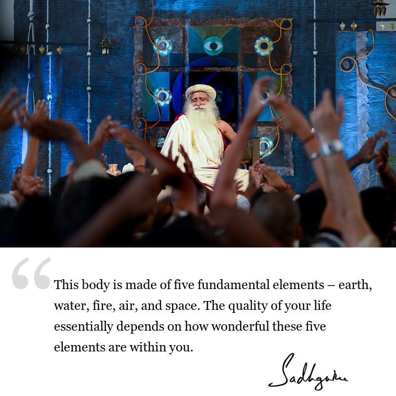 sadhguru quote on yogic physiology, sadhguru quote on five elements.