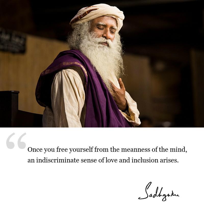 sadhguru quote on mind, sadhguru quote on love, sadhguru quote on inclusiveness.