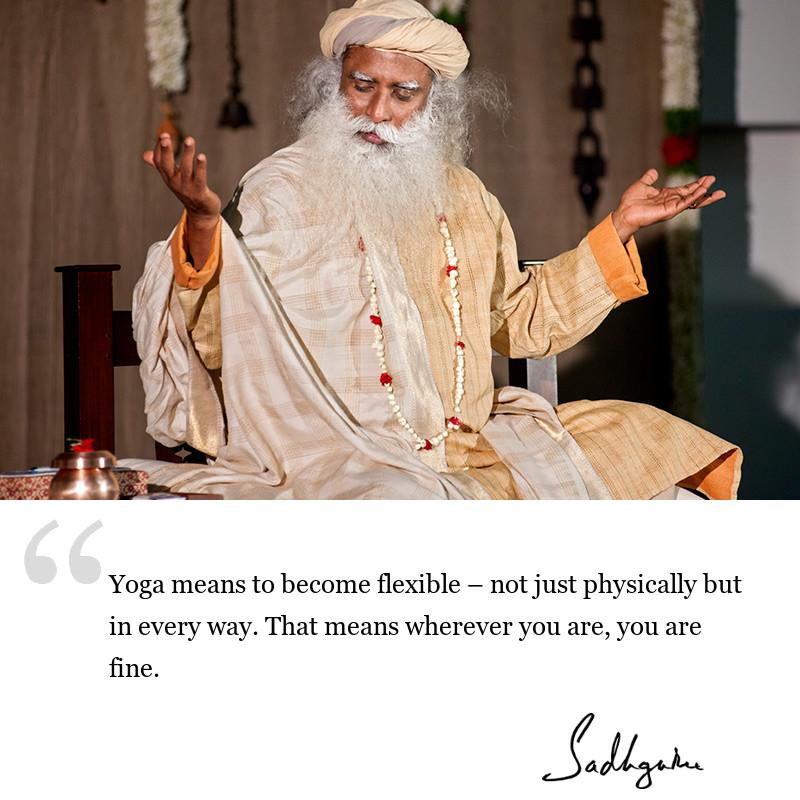 sadhguru quote on yoga, sadhguru quote on yogic wisdom, sadhguru quote on self improvement.