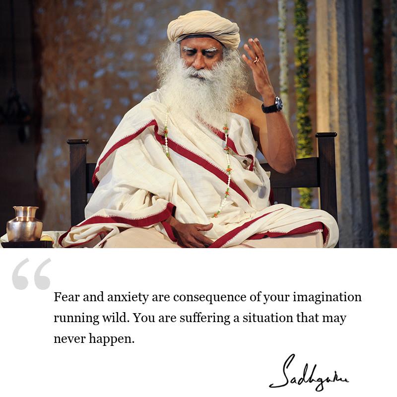 sadhguru quote on mind, sadhguru quote on fear, sadhguru quote on anxiety and depression.
