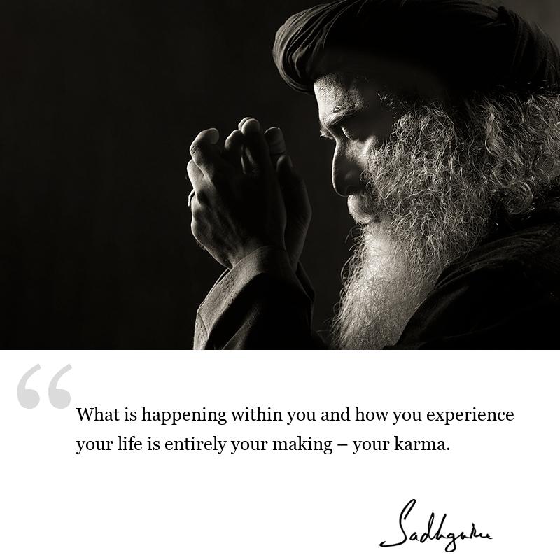 sadhguru quote on karma, sadhguru quote on self awareness, sadhguru quote on life lessons.